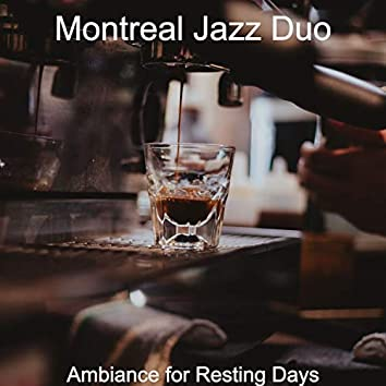 Ambiance for Resting Days