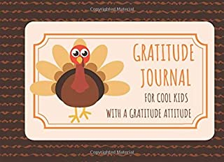 Gratitude Journal For Cool Kids with a Gratitude Attitude: 30 Day Draw and Write Thankful Thanksgiving Challenge for Kids Turkey brown background (Thanksgiving Gratitude Journals for Kids)