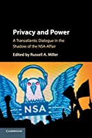 Privacy and Power: A Transatlantic Dialogue in the Shadow of the NSA-Affair