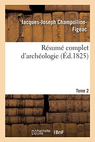 Résumé complet d'archéologie. Tome 2