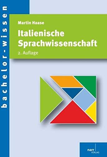 Italienische Sprachwissenschaft: Eine Einführung (bachelor-wissen)