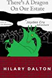 There's A Dragon On Our Estate: A Jayden Cru Adventure