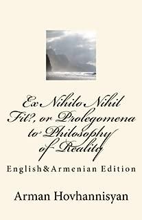 Ex Nihilo Nihil Fit?, or Prolegomena to Philosophy of Reality: English&Armenian Edition