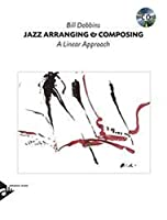 Jazz Arranging and Composing : A Linear Approach by Bill Dobbins(2015-08-01)