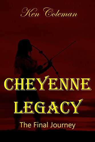Book: Cheyenne Legacy - The final journey (The revenge sequels Book 5) by Ken Coleman