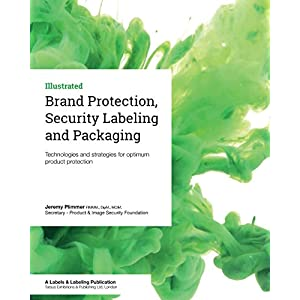 Brand Protection, Security Labeling and Packaging: Technologies and strategies for optimum product protection