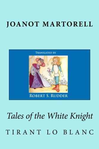 Tales of the White Knight: Tirant lo Blanc