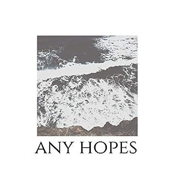 any hopes