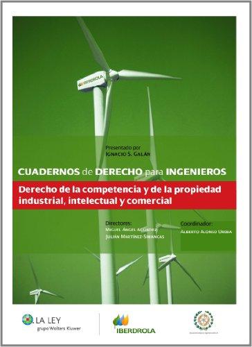 Cuadernos de Derecho para Ingenieros (n.º 5): Derecho de la competencia y de la propiedad industrial, intelectual y comercial