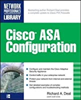 Cisco ASA Configuration (Networking Professional's Library) by Richard Deal(2009-06-26)