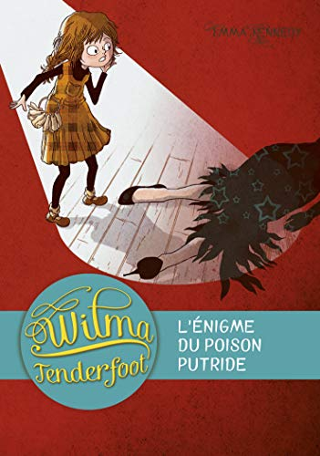 Wilma Tenderfoot, Tome 2 : L'énigme du poison putride