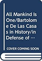 All Mankind Is One/Bartolome De Las Casas in History/in Defense of the Indians (Boxed) 0317197614 Book Cover