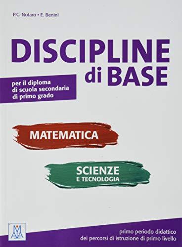 Discipline di base. Matematica, scienze e tecnologia. Per la Scuola media