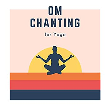 Om Chanting for Yoga: Chant Recitation for Mindfulness