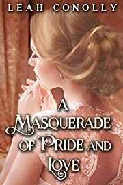 A Masquerade of Pride and Love: A Clean & Sweet Regency Historical Romance Novel