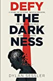 Defy the Darkness: A Story of Suicide, Mental Health, and Overcoming Your Hardest Battles