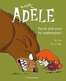 Mortelle Adèle, Tome 07: Pas de pitié pour les nazebroques !