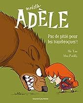 Mortelle Adèle, Tome 07 - Pas de pitié pour les nazebroques ! de M. TAN