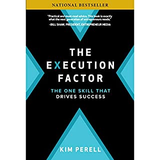 The Execution Factor     The One Skill that Drives Success              By:                                                                                                                                 Kim Perell                               Narrated by:                                                                                                                                 Anna Crow                      Length: 6 hrs and 39 mins     54 ratings     Overall 4.6