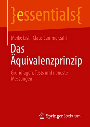 Das Äquivalenzprinzip: Grundlagen, Tests und neueste Messungen (essentials) (German Edition)