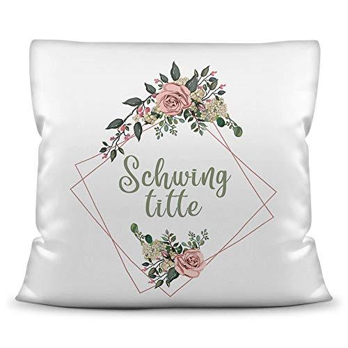 Deko-Kissen mit Blumen-Kranz und Spruch Schwing-Titte - Beleidigung/Schimpfwort/Geschenkidee / 40 cm x 40 cm/Kissen weiß Polyester inkl. Füllung