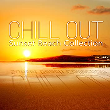Chill Out – Sunset Beach Collection, Ultimate Chillout Playlist, Relaxing Music, Ibiza Party Lounge