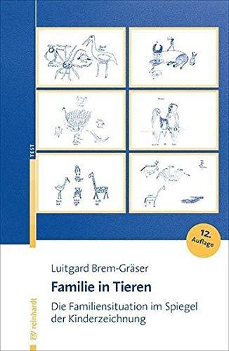 Familie in Tieren: Die Familiensituation im Spiegel der Kinderzeichnung. Entwicklung eines Testverfahrens