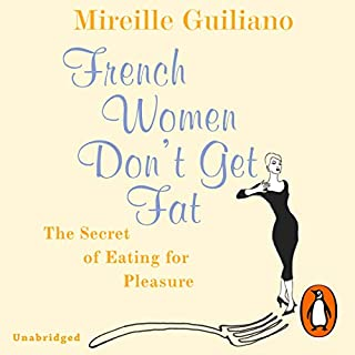 French Women Don't Get Fat                   By:                                                                                                                                 Mireille Guiliano                               Narrated by:                                                                                                                                 Kathe Mazur                      Length: 7 hrs and 21 mins     21 ratings     Overall 4.4