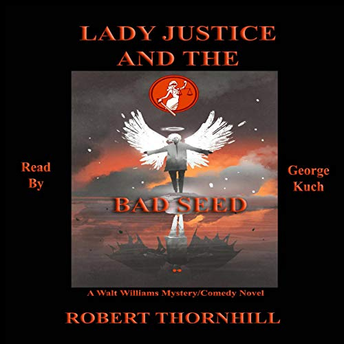 Lady Justice and the Bad Seed  By  cover art