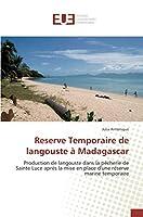 Reserve Temporaire de langouste à Madagascar: Production de langouste dans la pêcherie de Sainte Luce après la mise en place d'une réserve marine temporaire