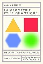 La géométrie et le quantique d'Alain Connes