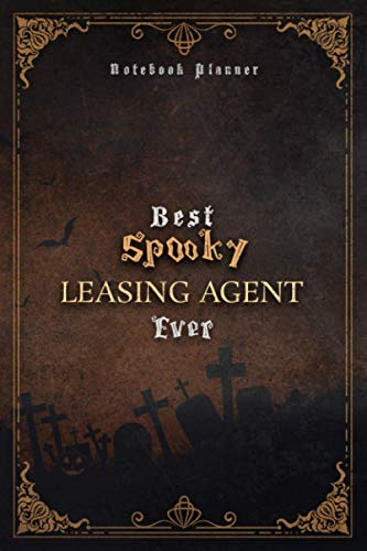 Leasing Agent Notebook Planner - Luxury Best Spooky Leasing Agent Ever Job Title Working Cover: Wedding, Work List, Personal, Daily Organizer, 5.24 x 22.86 cm, A5, Hour, 6x9 inch, 120 Pages, Journal