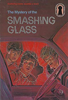 The Mystery of the Smashing Glass                (Die drei Fragezeichen (Original) #39) - Book #38 of the Alfred Hitchcock and The Three Investigators
