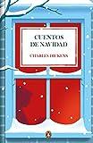 Cuentos de Navidad (Penguin Clásicos)