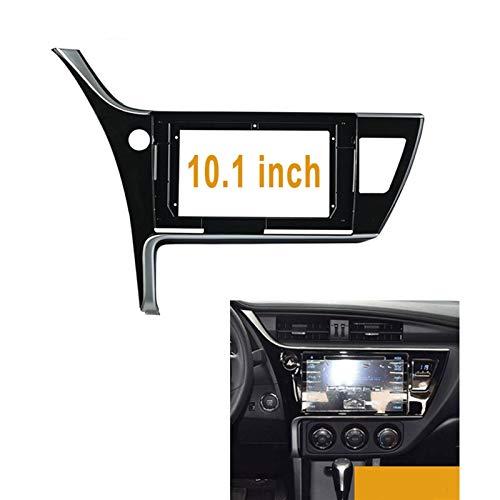 Coche Fascia Kit de ajuste de fascia de 10.1 pulgadas Ajuste para TOYOTA COROLLA 2017-2018 (rueda izquierda) Double Din Car Marco de audio adaptador de ajuste de audio (Color Name : Only frame)
