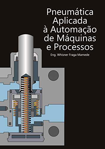 Pneumática aplicada a máquinas e processos