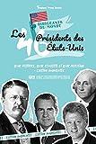 Les 46 présidents des États-Unis: Leur histoire, leur réussite et leur héritage - Édition augmentée (livre de l'Histoire américaine pour les jeunes, les adolescents et les adultes)