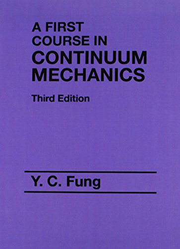 First Course in Continuum Mechanics (3rd Edition)