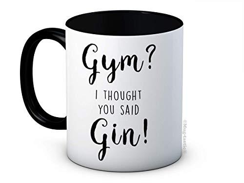Gym? I Thought You Said Gin! - Taza de café de cerámica divertida
