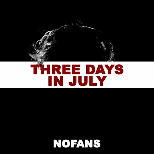Three Days in July