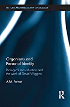 Organisms and Personal Identity: Individuation and the Work of David Wiggins (History and Philosophy of Biology)