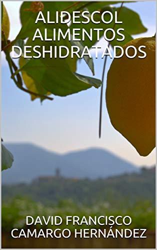 ALIDESCOL ALIMENTOS DESHIDRATADOS