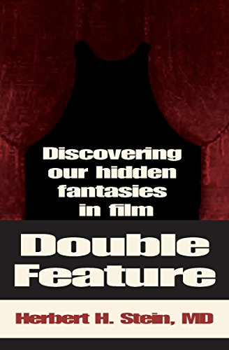 Double Feature: Discovering Our Hidden Fantasies in Film (English Edition) PDF Books