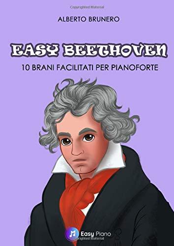 Easy Beethoven: 10 Brani Facilitati per Pianoforte