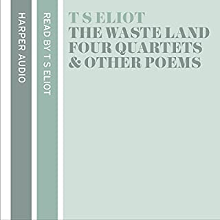 T. S. Eliot Reads The Waste Land, Four Quartets and Other Poems cover art