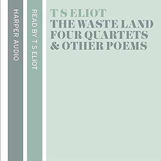 Couverture de T. S. Eliot Reads The Waste Land, Four Quartets and Other Poems