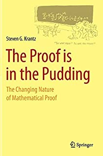 The Proof is in the Pudding: The Changing Nature of Mathematical Proof