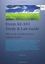 Exam AZ-103 Study & Lab Guide: Microsoft Certified Azure Administrator