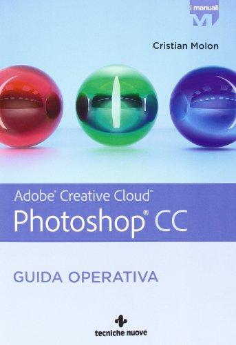 Adobe Photoshop CC. Guida operativa