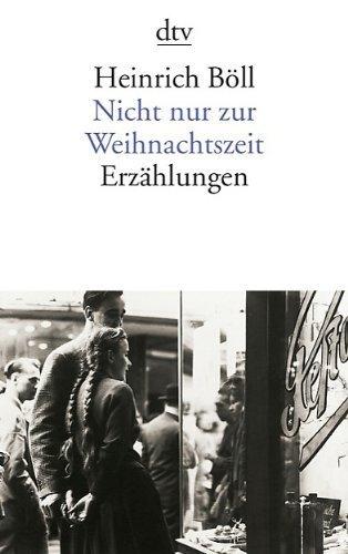 Nicht nur zur Weihnachtszeit: Erzählungen von Böll. Heinrich (1992) Taschenbuch